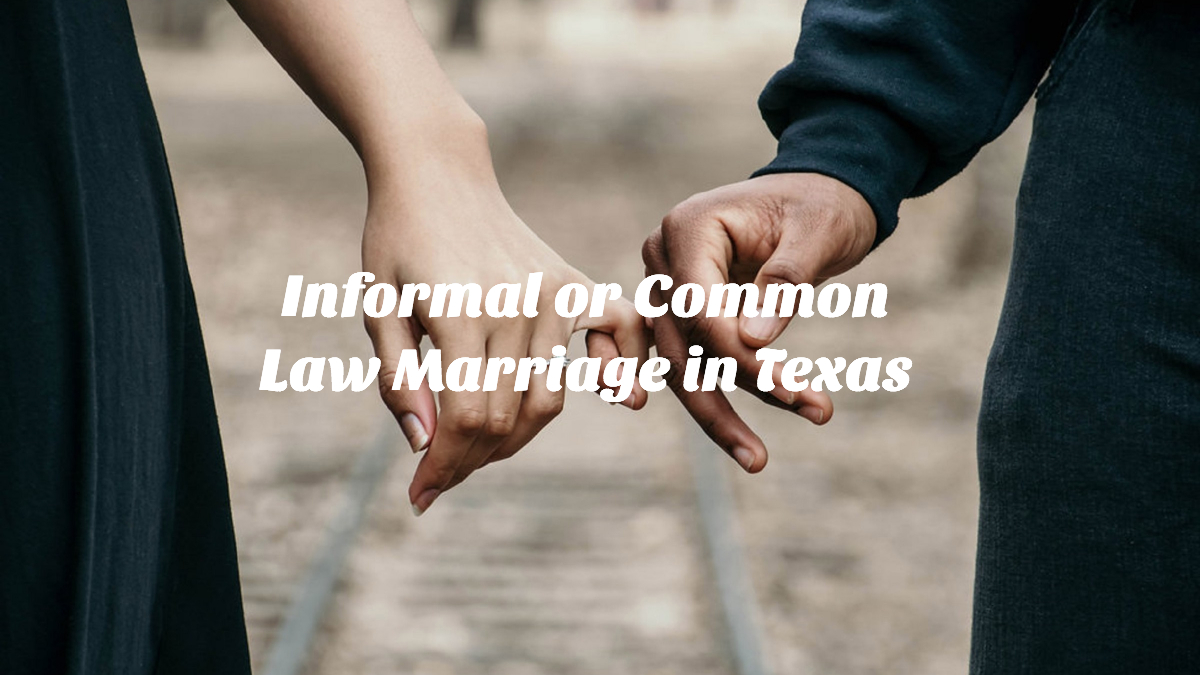 Informal or common law marriage in texas