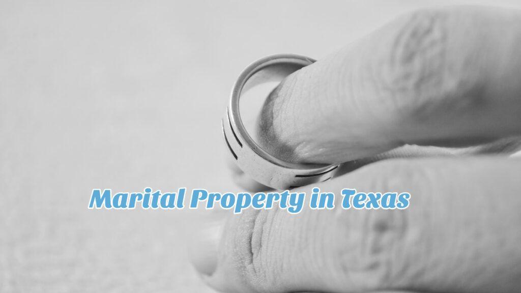 Marital Property in Texas
