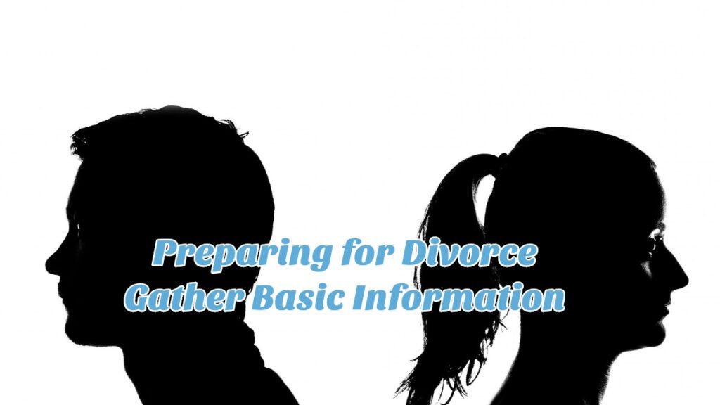 Preparing for Divorce - Gather Basic Information