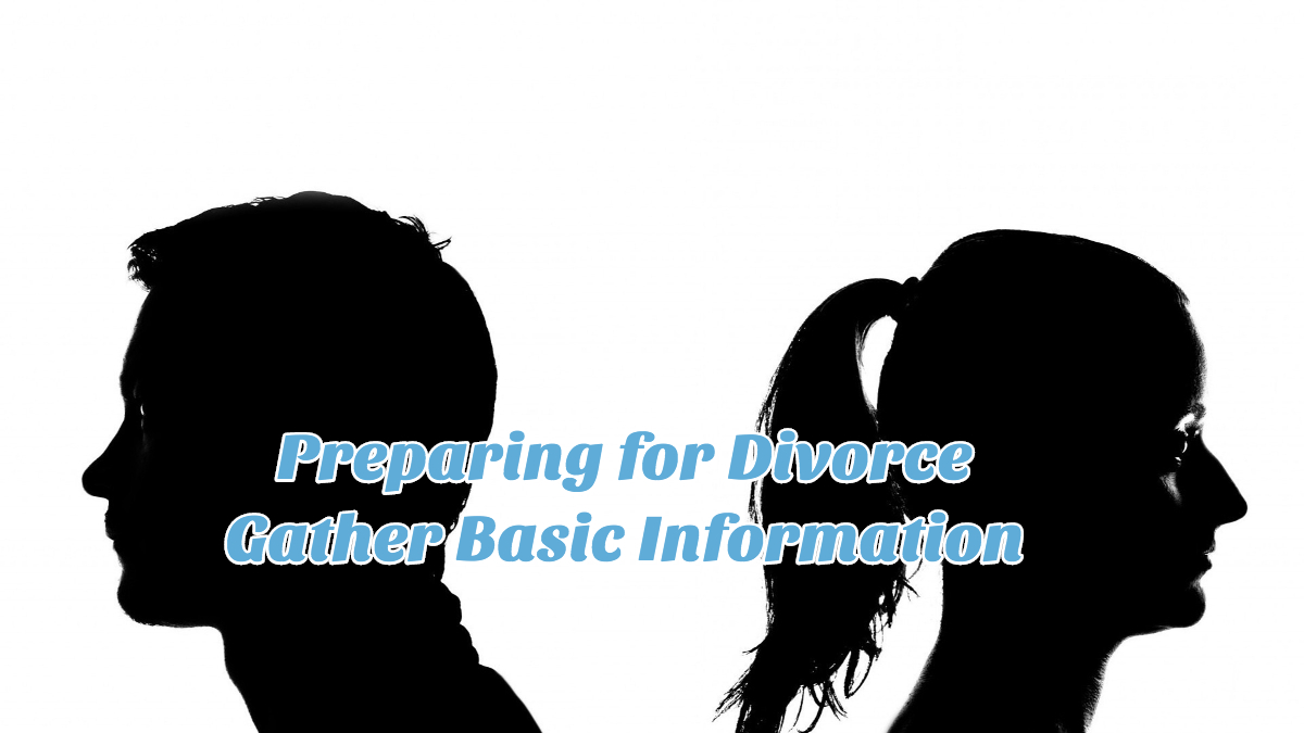 Preparing for Divorce - Gather Basic Information